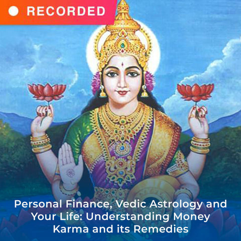 Personal Finance, Vedic Astrology and Your Life: Understanding Money Karma and its Remedies