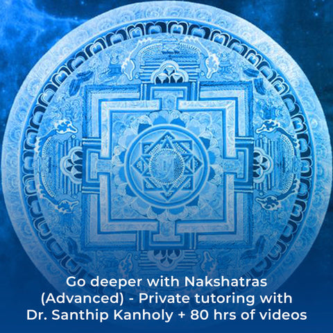 Go deeper with Nakshatras (Advanced) - Private tutoring with Dr. Santhip Kanholy + 80 hrs of videos