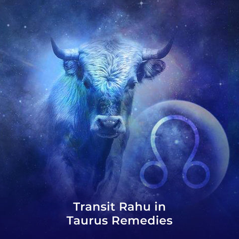 Transit Rahu in Taurus Remedies
