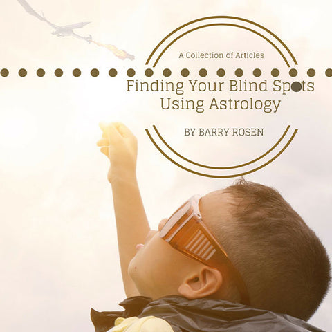 Finding Your Blind Spots Using Astrology by Barry Rosen