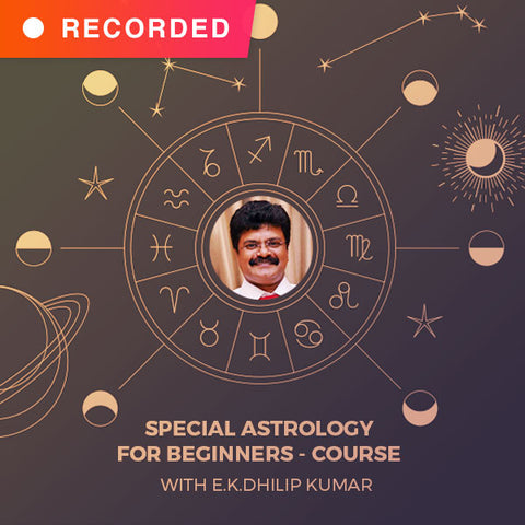 Special Astrology for Beginners – Course with E.K.Dhilip Kumar