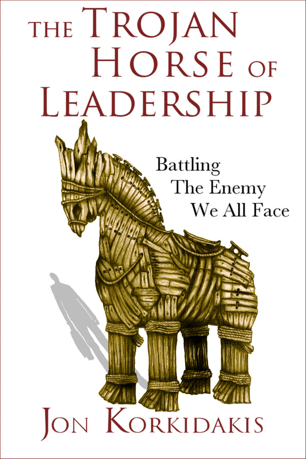 Two Free Chapters From The Trojan Horse of Leadership