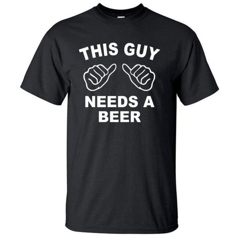This Guy Needs A Beer, shirt - powermovz