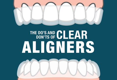 Clear Aligners Care - Do's and Don'ts