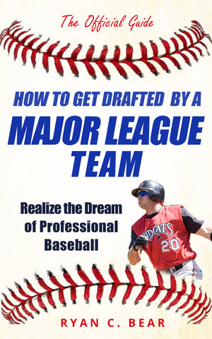 How to Get Drafted by a Major League Team eBook Table of Contents