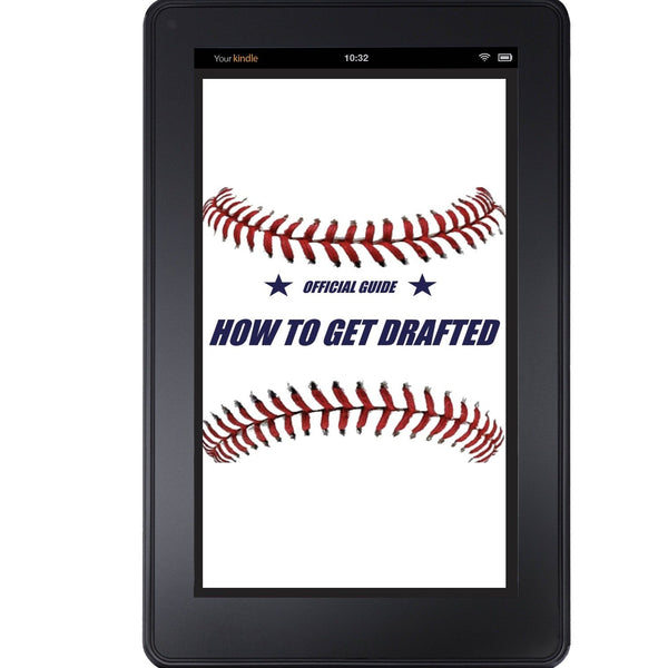 The Ultimate Guide - How to Get Drafted by a Major League Team