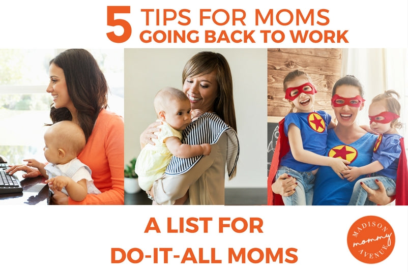 tips for moms, working moms, going back to work, baby, baby stuff