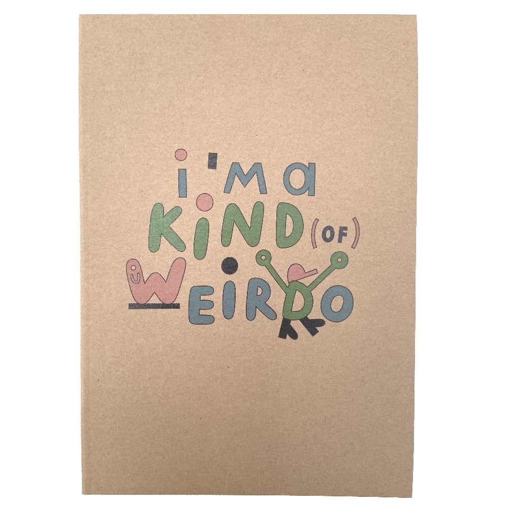 I'm A Kind Of Weirdo Recycled Notebook