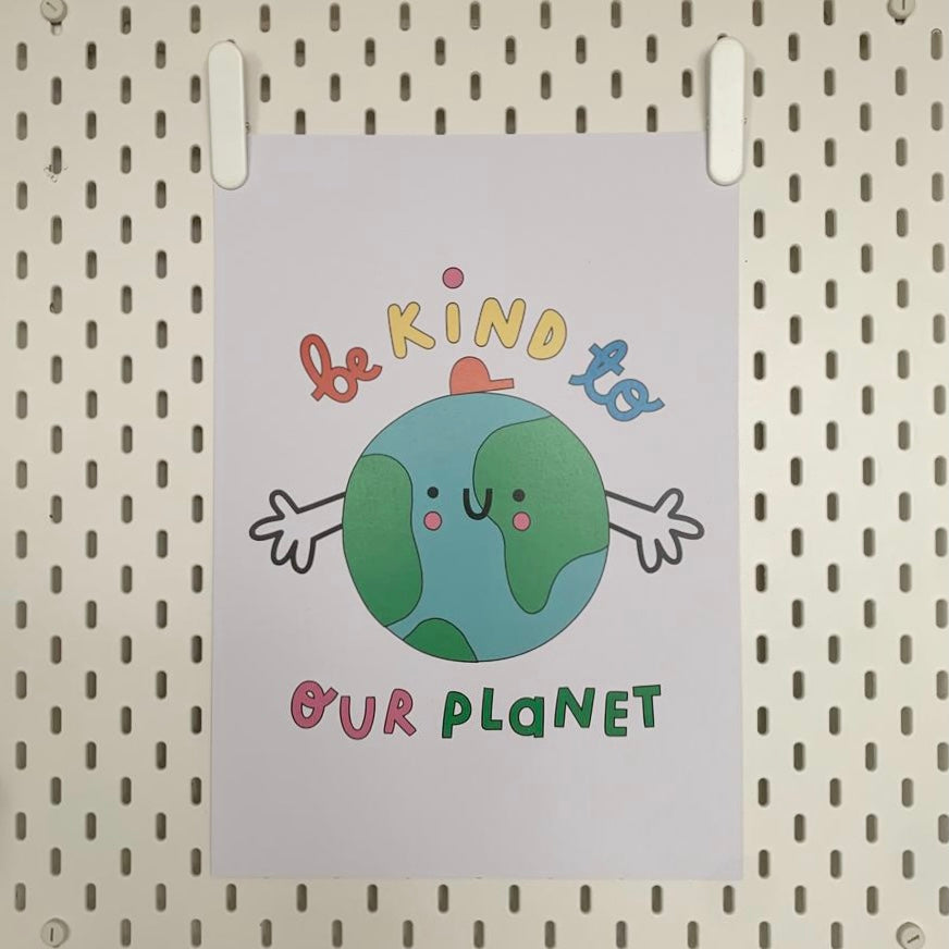 Be Kind To Our Planet Earth A3 Print