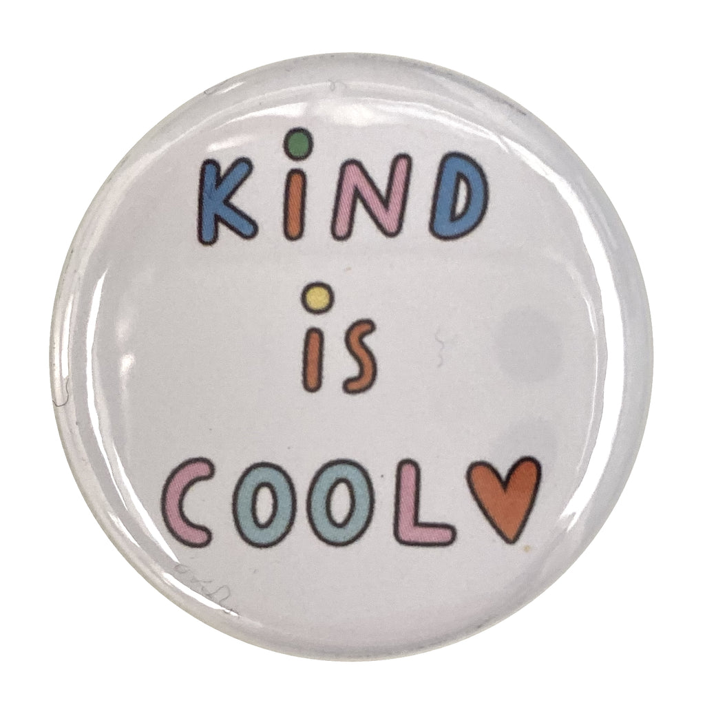 Kind is Cool Button Badge - The Kindness Co-Op Children's Clothing & Gifts