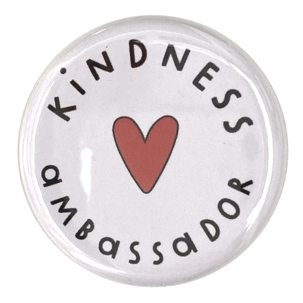 Kindness Ambassador Button Badge