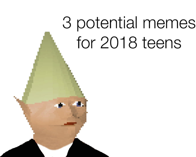 3 Potential Memes for 2018