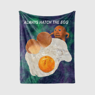 Always Hatch The Egg Blanket - dankmemesgang