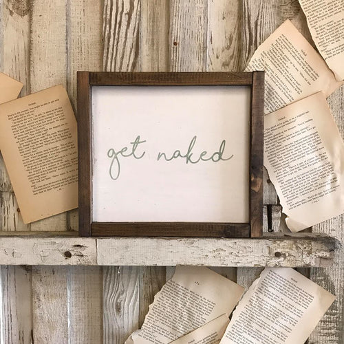 Get Naked (sage green text) Sign