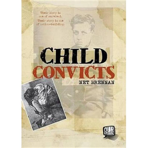 Child Convicts - Their story is one of survival.