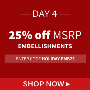 25% off MSRP on embellishments