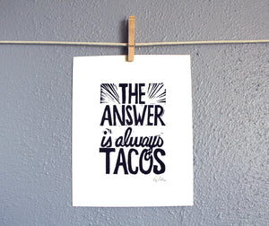 8x10 The answer is always tacos relief print