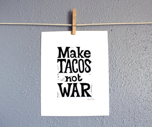 8x10 Tacos not War relief print