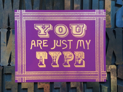 You are Just My Type - 10x8 Poster