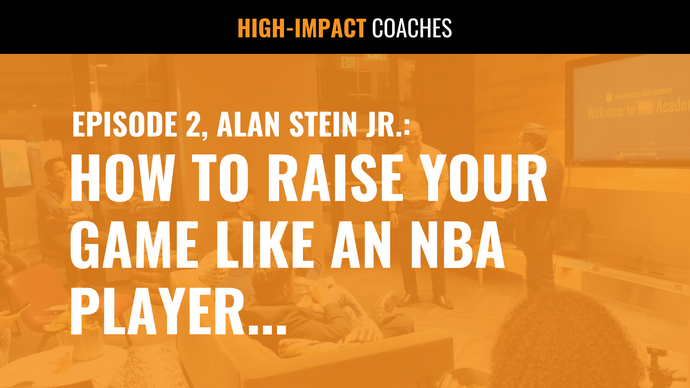 EPISODE 2, Alan Stein Jr.: How to Raise Your Game Like An NBA Player