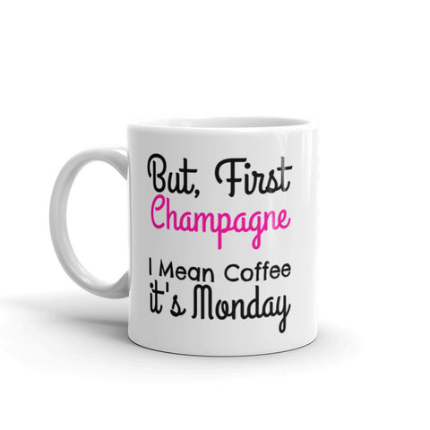 But, First Champagne Mug
