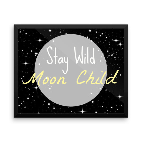 Stay Wild Moon Child Framed photo paper poster