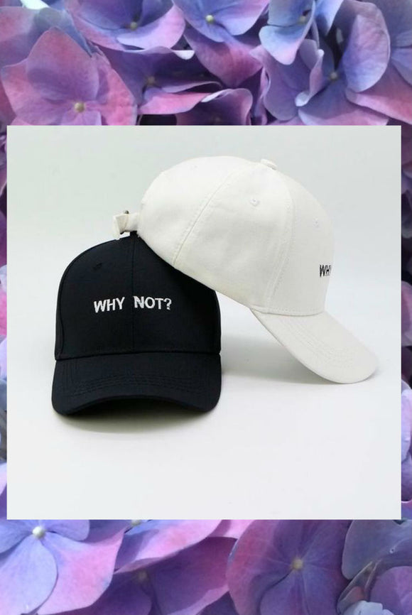 WHY NOT? Baseball Cap
