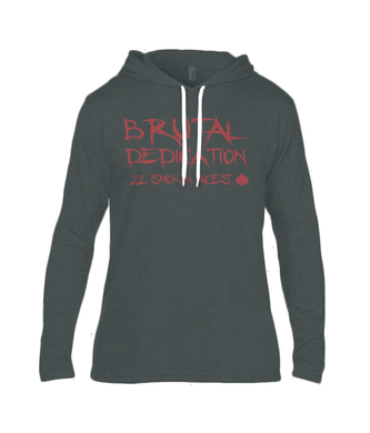 22 Smokin AceS - BRUTAL DEDICATION - DO OR DIE - Long Sleeve Hooded Tee Shirt