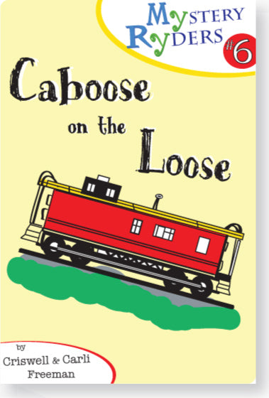 Mystery #6: Caboose on the Loose