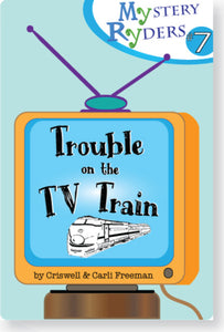 Mystery #7: Trouble on the TV Train