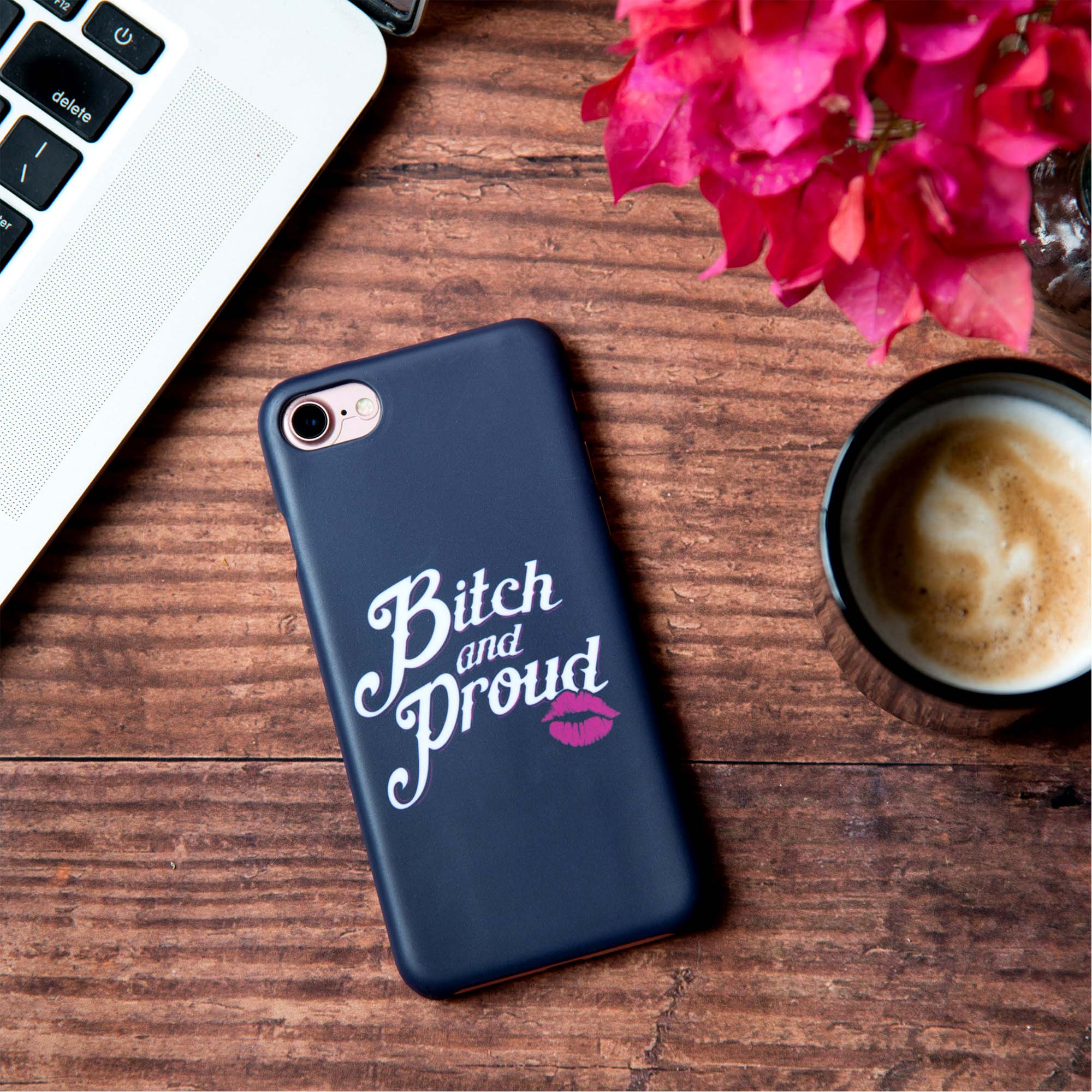 Bitch And Proud Iphone 7 Cover