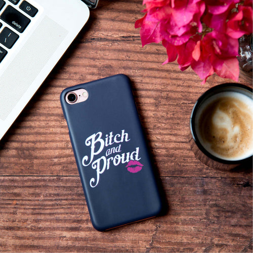 Bitch And Proud Iphone 7 Plus Cover