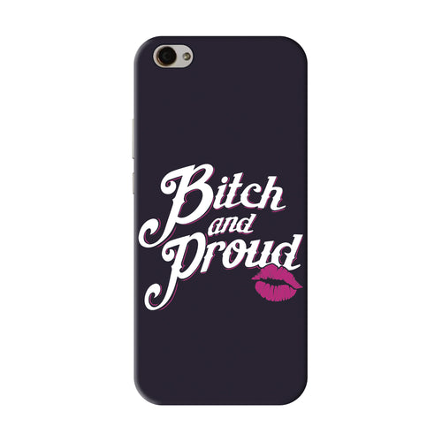 Bitch And Proud Vivo V5 Plus Cover
