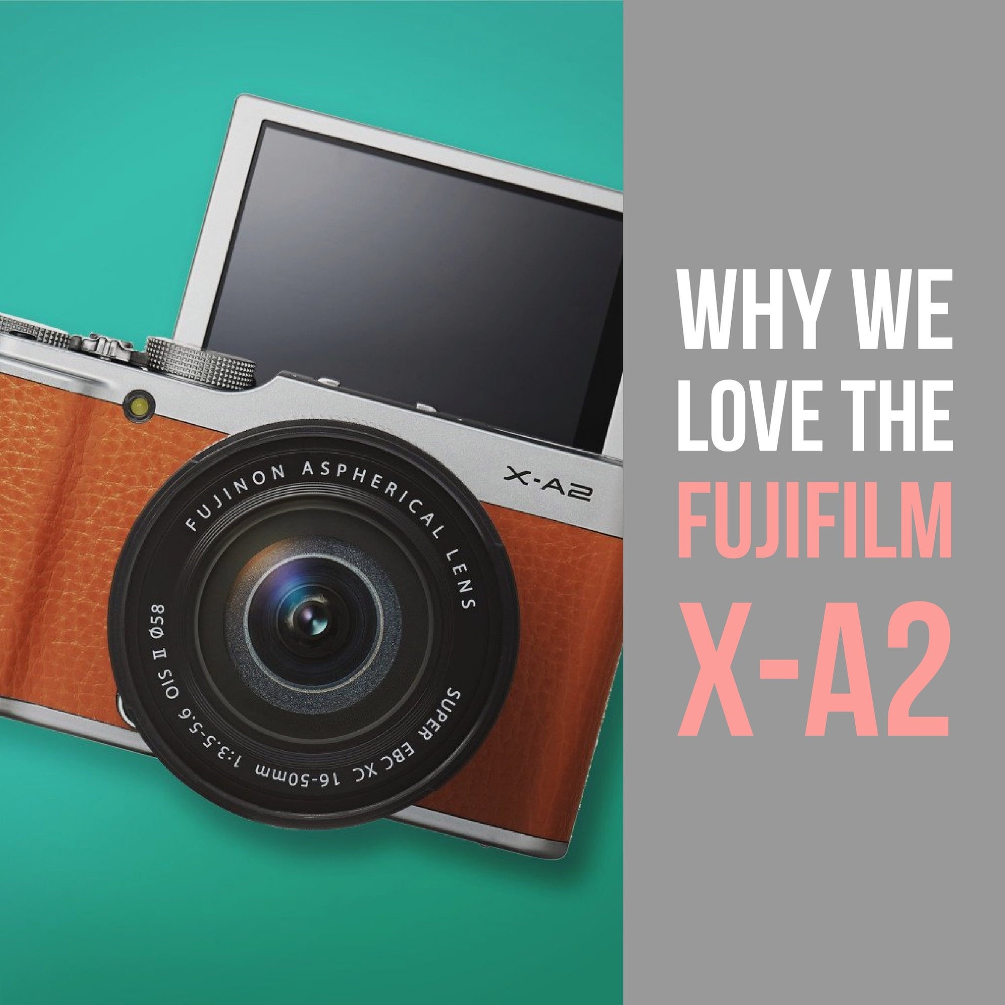 Why we love the FujiFilm X-A2