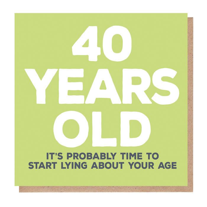 Funny 40 Years Old Birthday Card