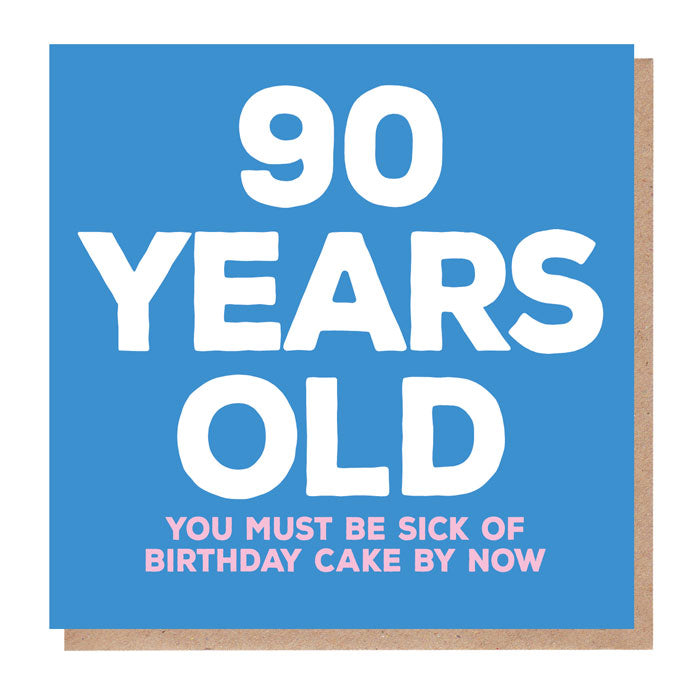 Funny 90 Years Old Birthday Card