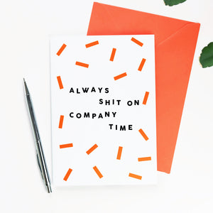 Always Shit On Company Time - New Job or Leaving Card