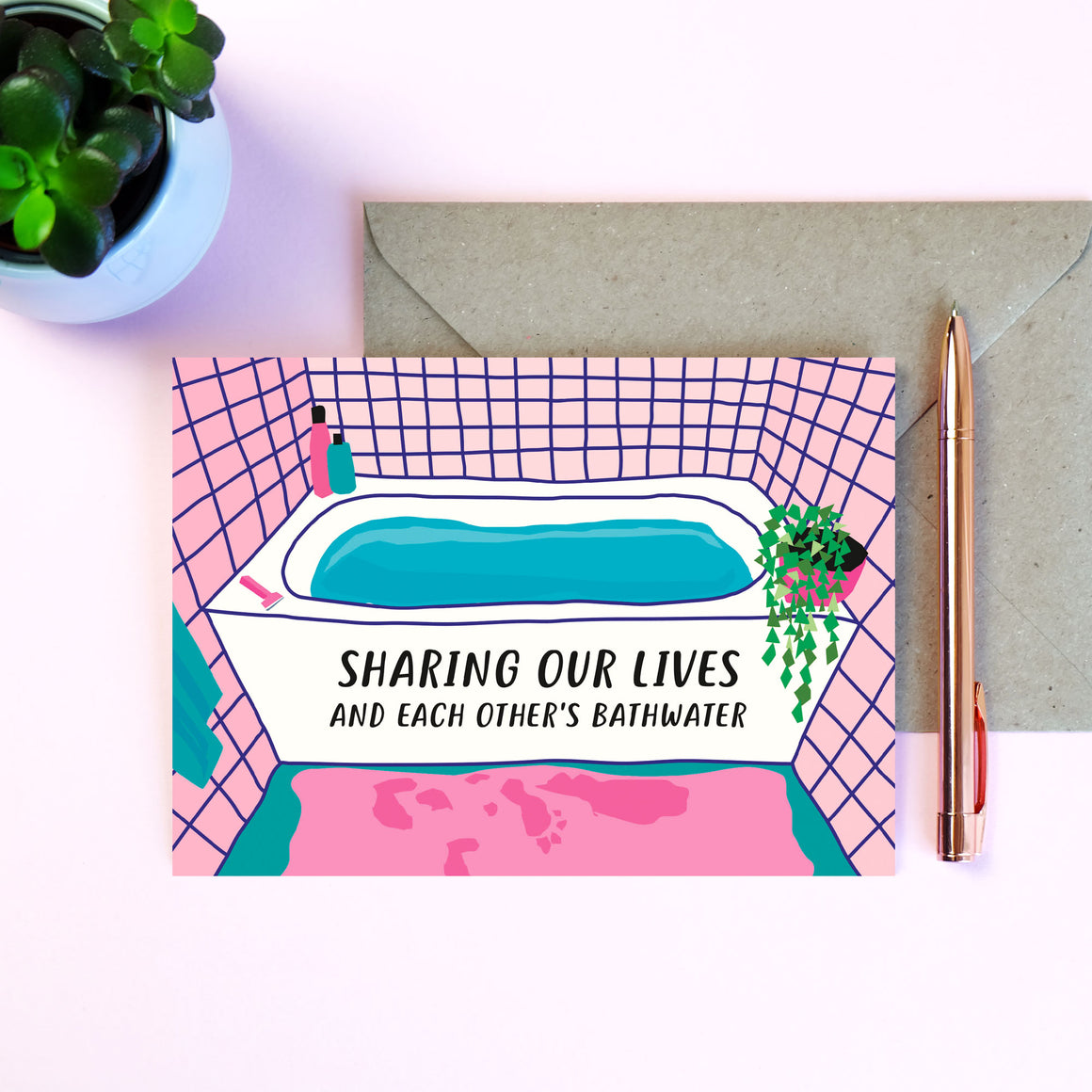 Sharing Our Lives And Each Other's Bathwater Card