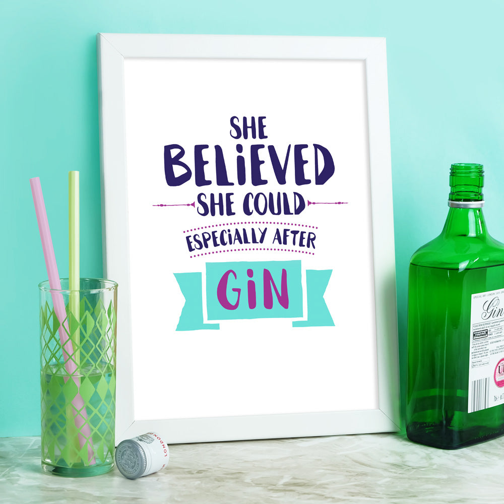 She Believed She Could Especially After Gin Print
