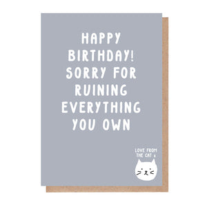 Sorry For Ruining Everything You Own Birthday Card From The Cat