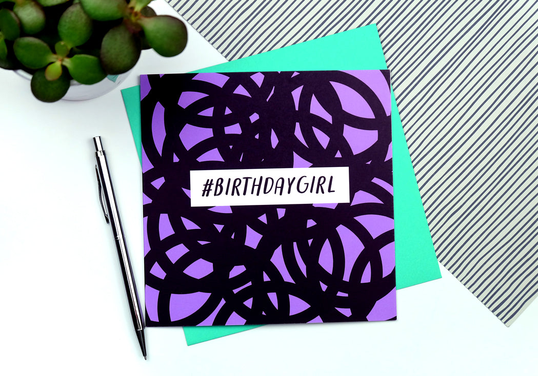 #Birthdaygirl Birthday Card
