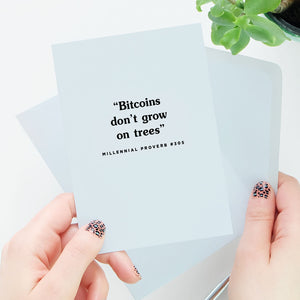 Bitcoins Don't Grow On Trees Card