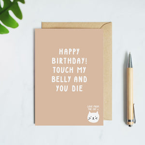 Touch My Belly And You Die Birthday Card From The Cat