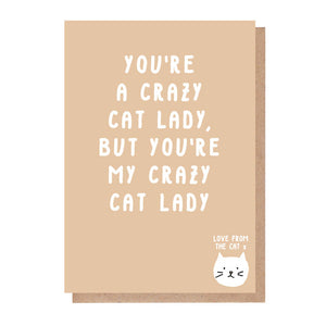 You're A Crazy Cat Lady But You're My Crazy Cat Lady Card