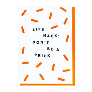 Life Hack: Don't Be A Prick Card