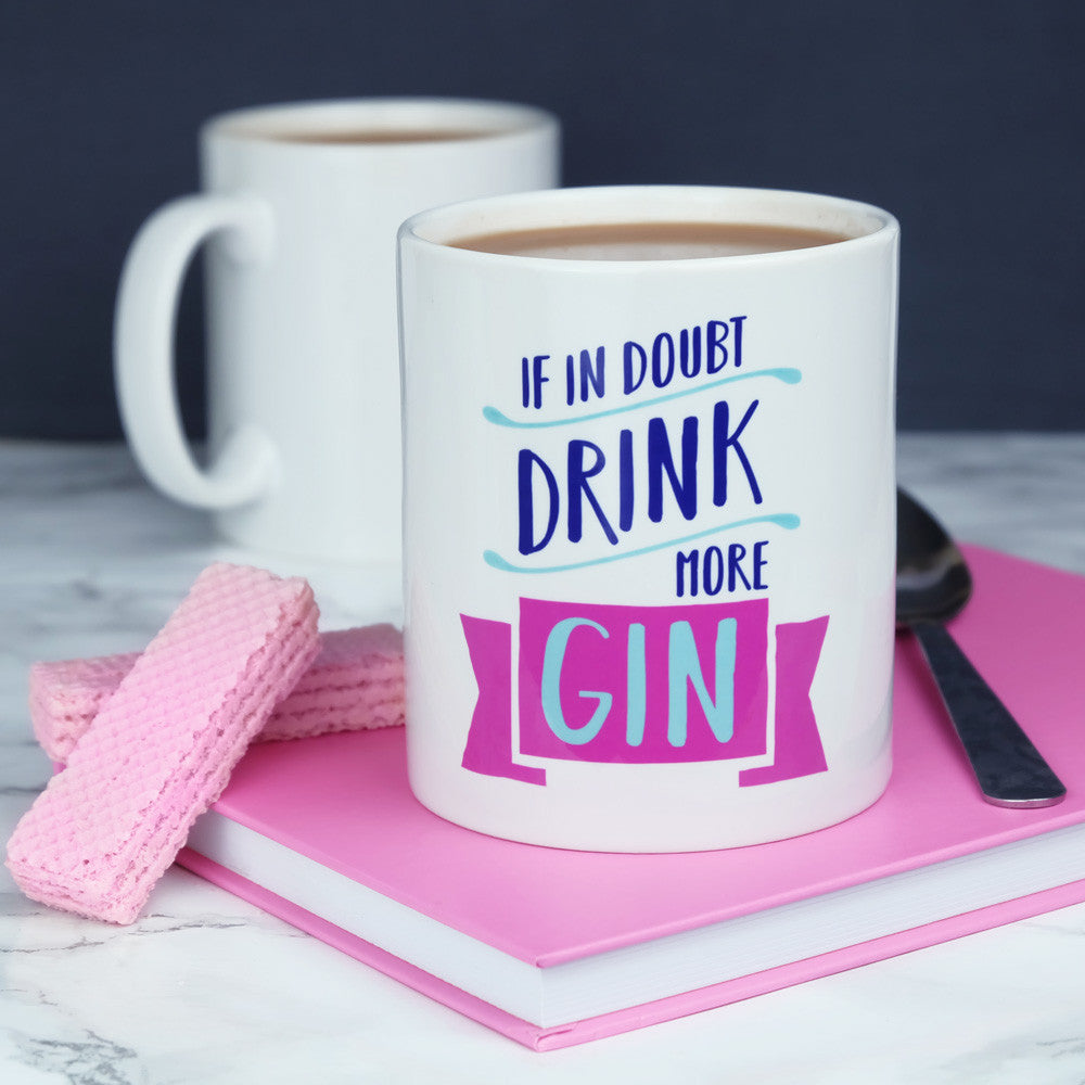 If In Doubt Drink More Gin