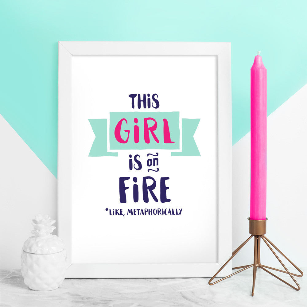 This Girl is On Fire Print