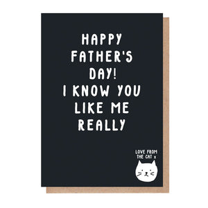 I Know You Like Me Really Father's Day Card From The Cat