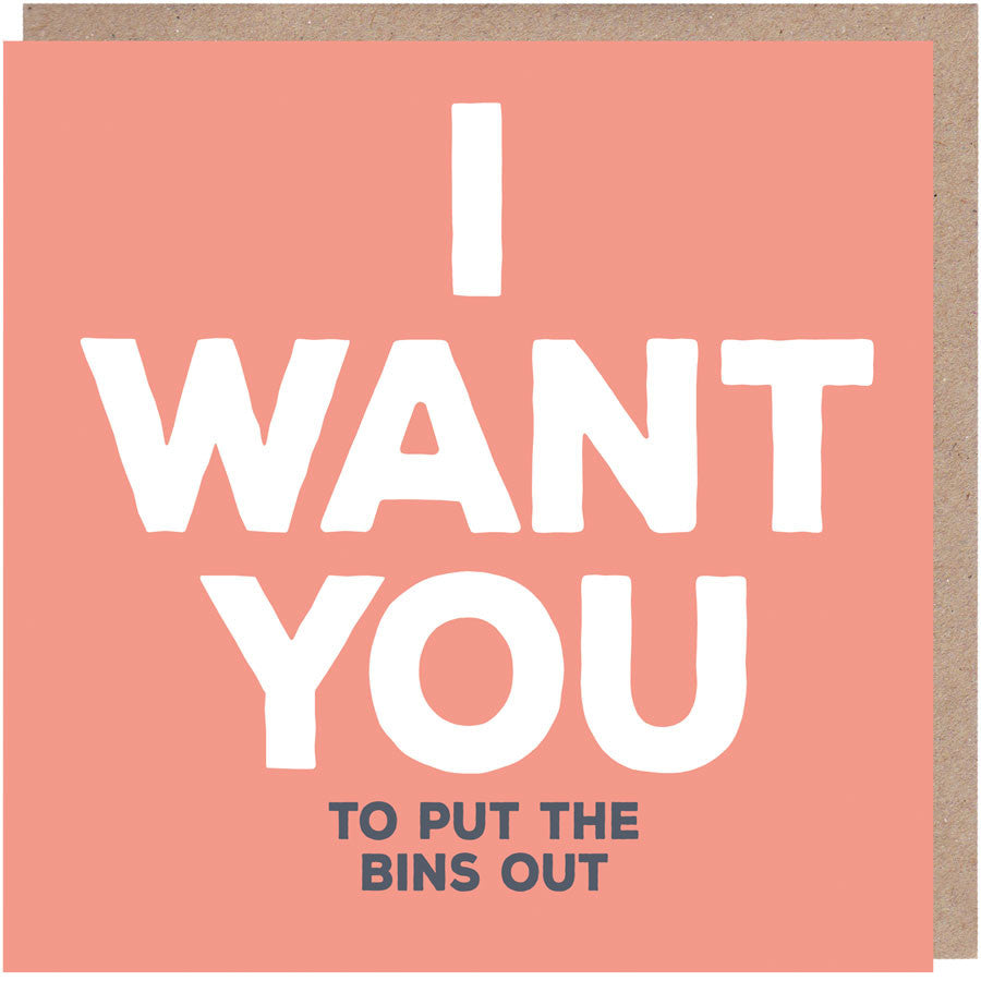 I want you to put the bins out