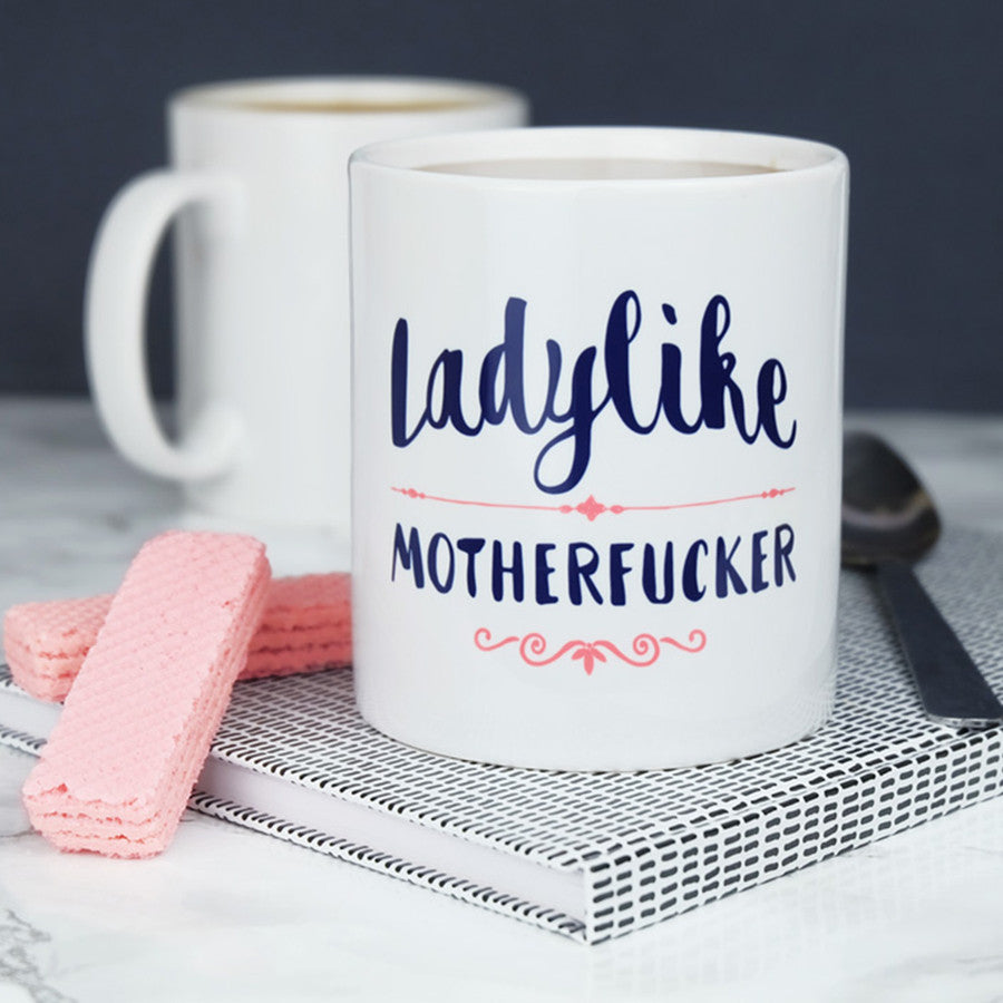 Ladylike Motherfucker Mug